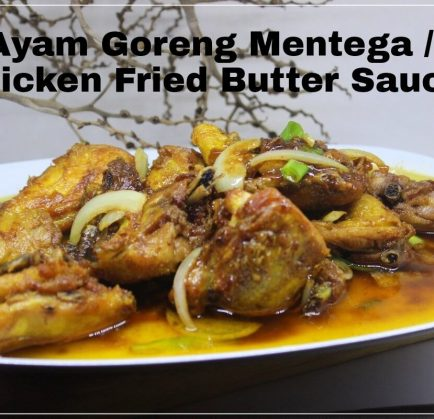 Ayam Goreng Mentega / Chicken Fried Butter Sauce